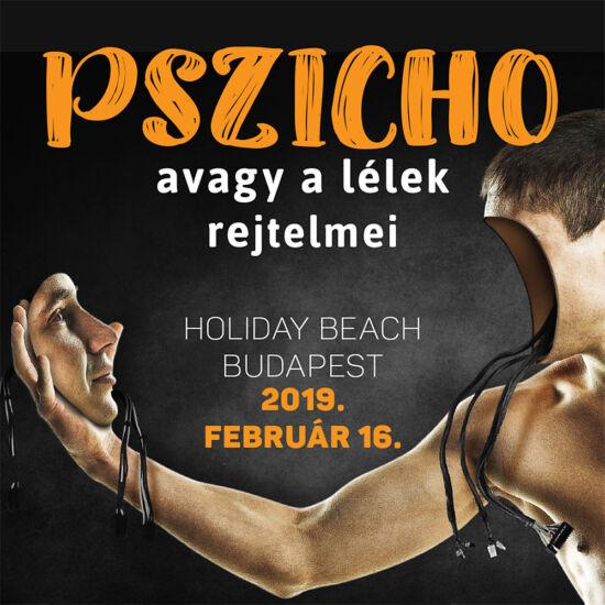 2019.02.16. NAPIJEGY - Holiday Beach -Éjszakai SzaunaSzeánsz®  Parti - PSZICHO, avagy a lélek rejtelmei